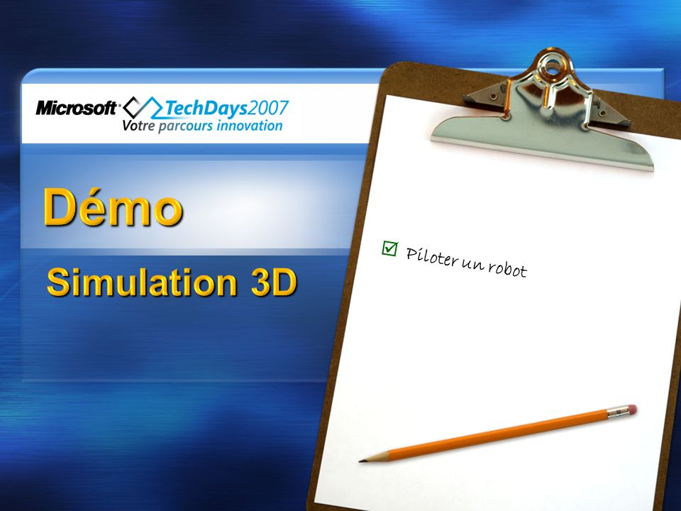 Démo Simulation 3D Piloter un robot 3/31/2017 3:30 AM