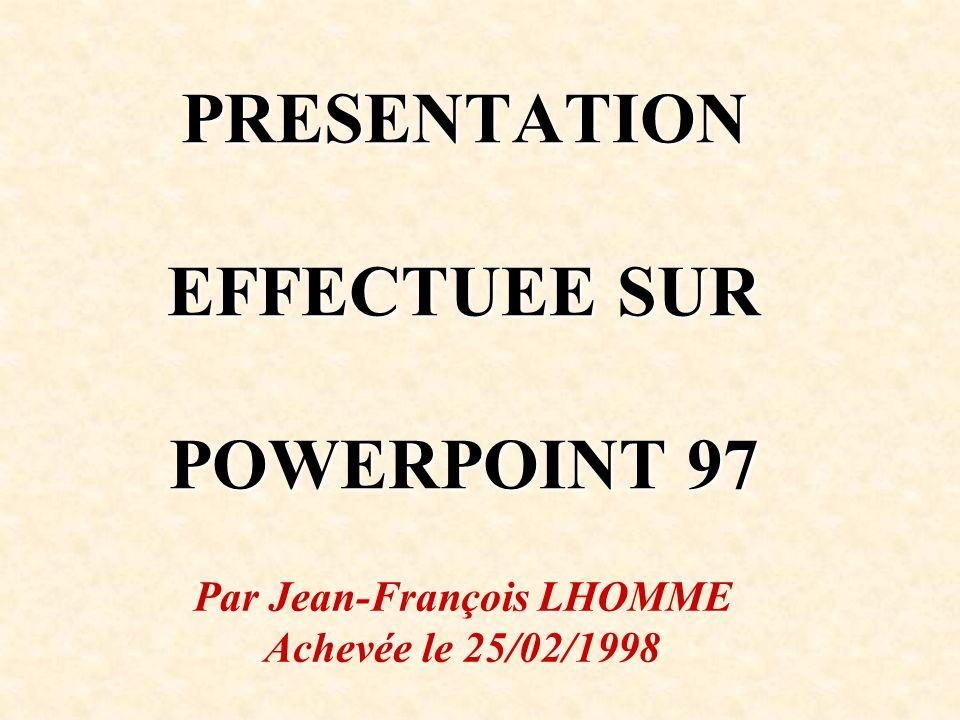 PRESENTATION EFFECTUEE SUR POWERPOINT 97