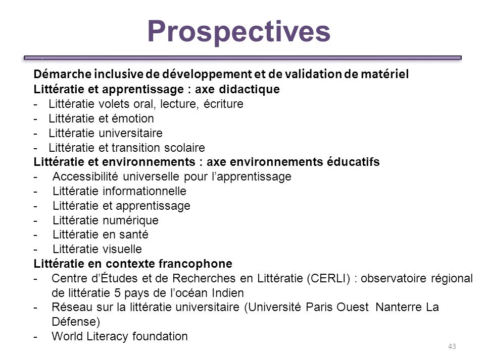 Prospectives Démarche inclusive de développement et de validation de matériel. Littératie et apprentissage : axe didactique.