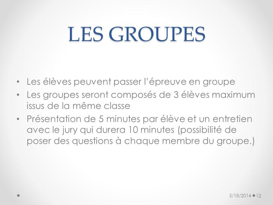 LES GROUPES Les élèves peuvent passer l'épreuve en groupe