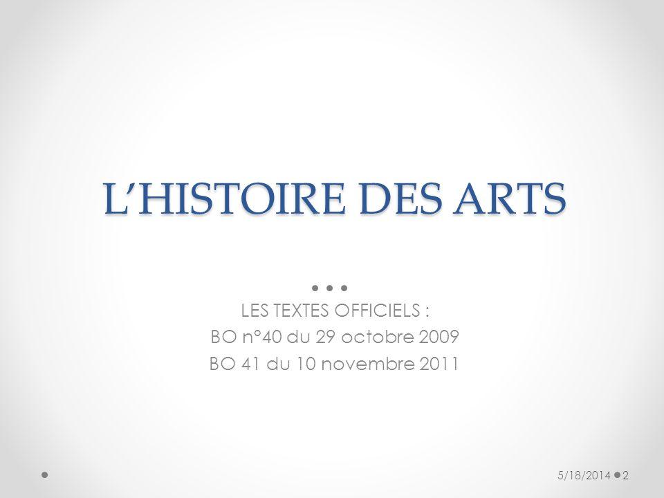 L'HISTOIRE DES ARTS LES TEXTES OFFICIELS : BO n°40 du 29 octobre 2009