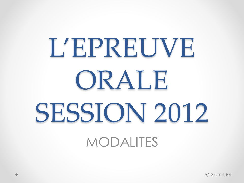 L'EPREUVE ORALE SESSION 2012