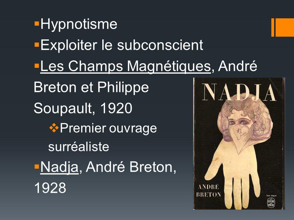 Exploiter le subconscient Les Champs Magnétiques, André