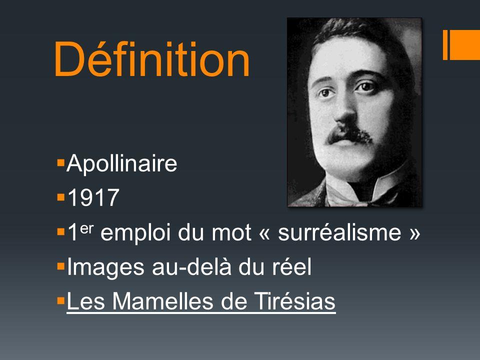 Définition Apollinaire 1917 1er emploi du mot « surréalisme »