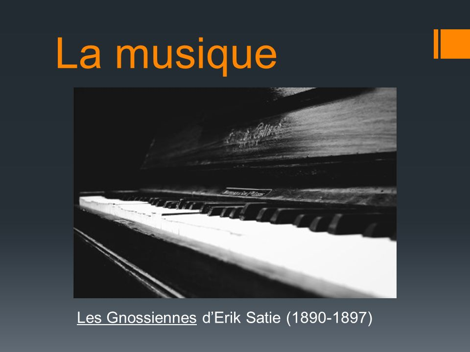 La musique Les Gnossiennes d'Erik Satie (1890-1897)