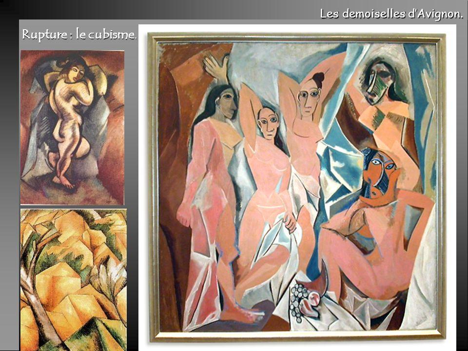 Rupture : le cubisme. Les demoiselles d'Avignon.