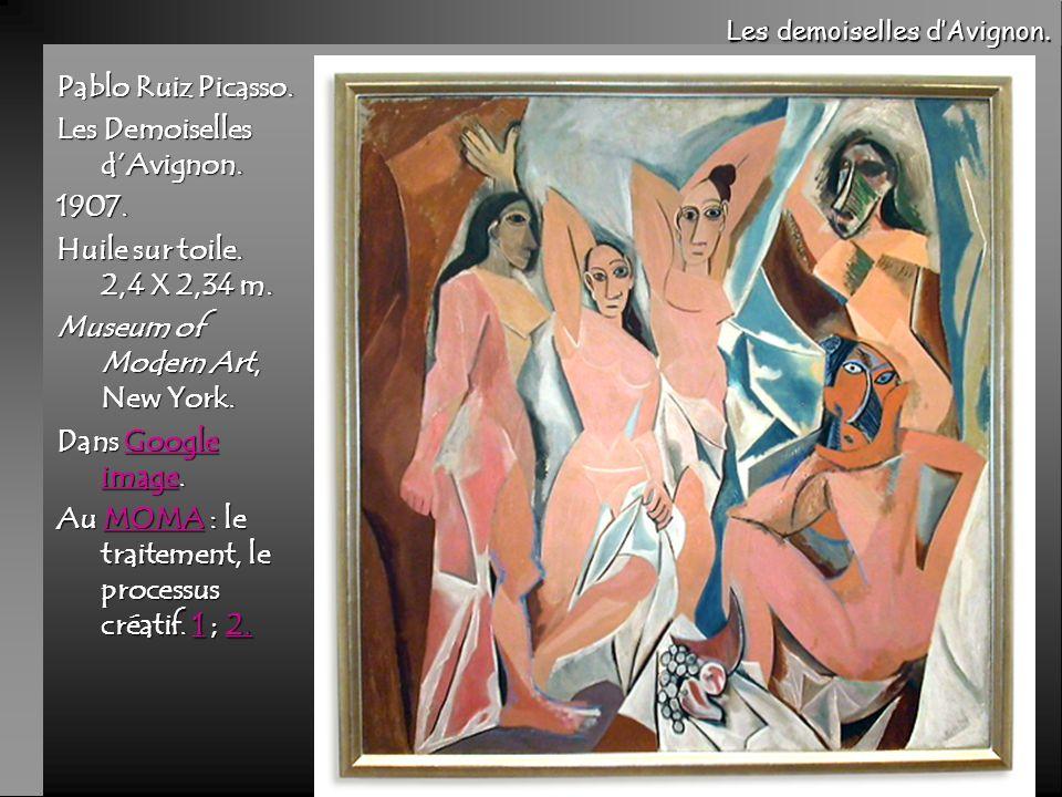 Les Demoiselles d'Avignon. 1907. Huile sur toile. 2,4 X 2,34 m.