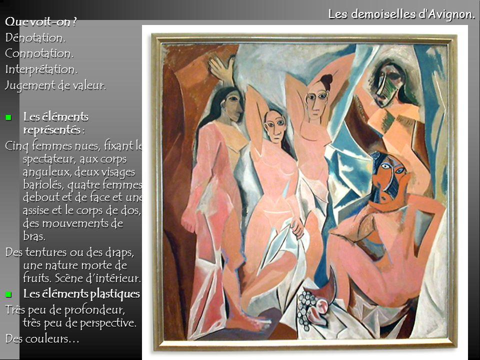 Les demoiselles d'Avignon. Que voit-on Dénotation. Connotation.