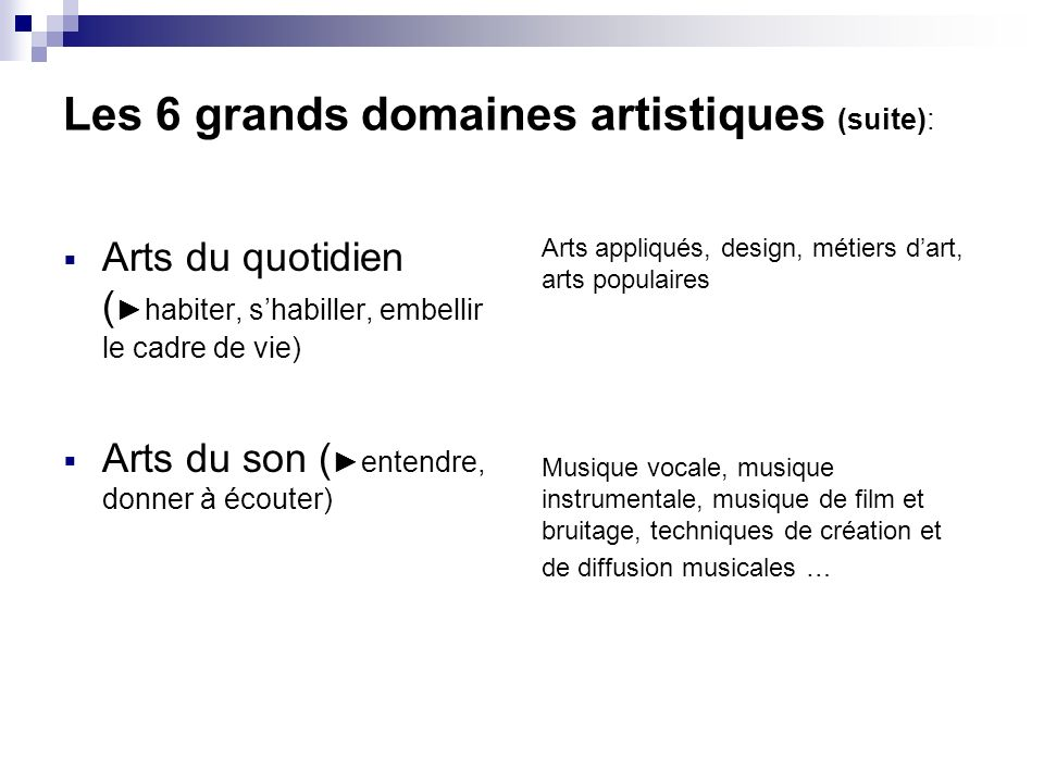 Les 6 grands domaines artistiques (suite):