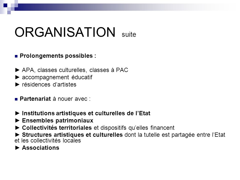ORGANISATION suite Prolongements possibles :