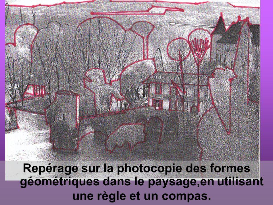 Repérage sur la photocopie des formes géométriques dans le paysage,en utilisant une règle et un compas.