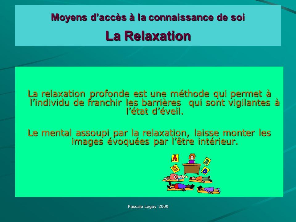Moyens d'accès à la connaissance de soi La Relaxation
