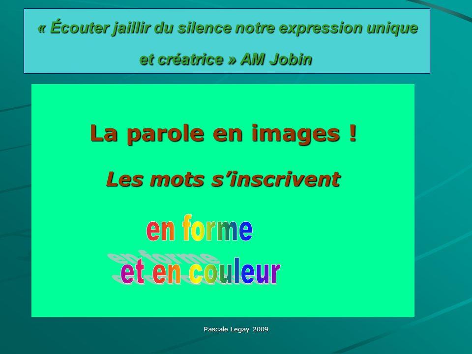 La parole en images ! en forme et en couleur Les mots s'inscrivent