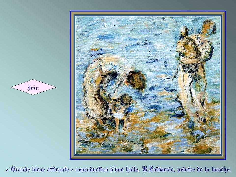Juin « Grande bleue attirante » reproduction d'une huile. B.Znidarsic, peintre de la bouche.