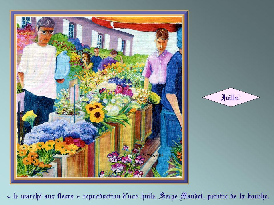 Juillet « le marché aux fleurs » reproduction d'une huile. Serge Maudet, peintre de la bouche.