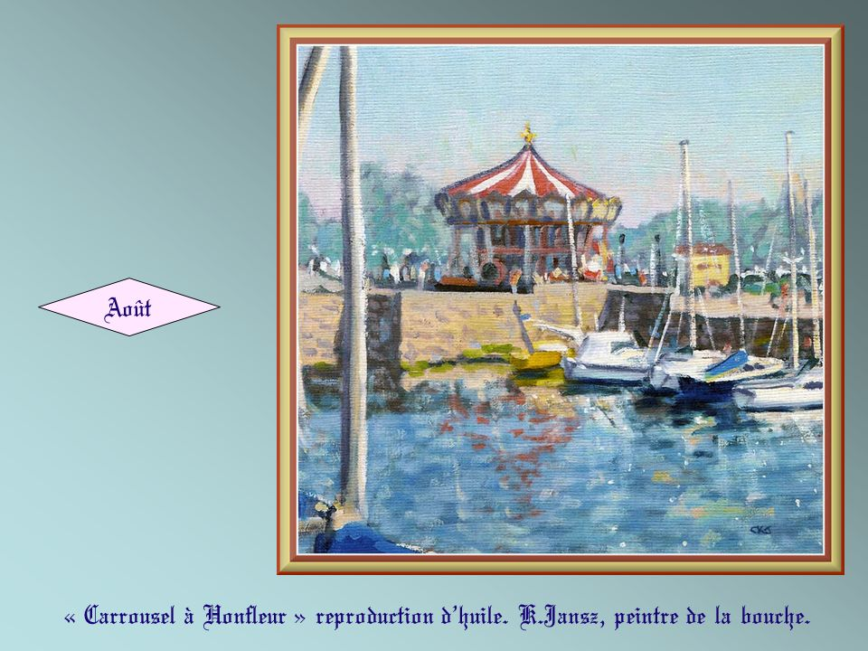 Août « Carrousel à Honfleur » reproduction d'huile. K.Jansz, peintre de la bouche.