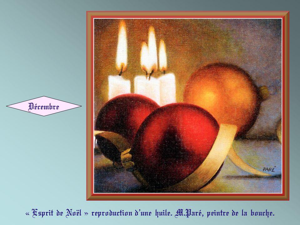 Décembre « Esprit de Noël » reproduction d'une huile. M.Paré, peintre de la bouche.