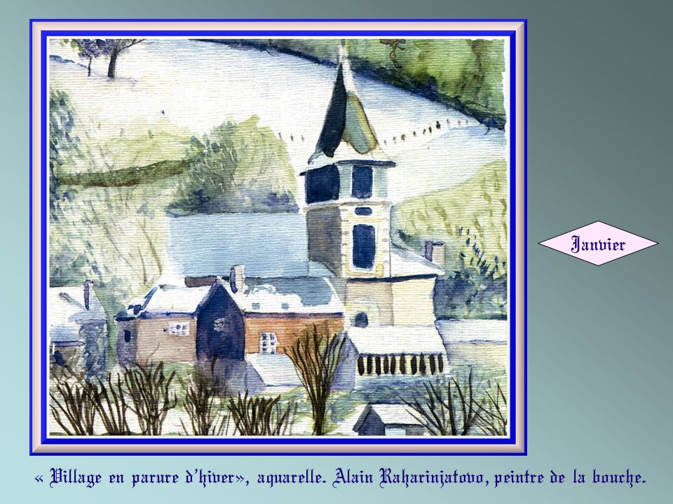 Janvier « Village en parure d'hiver», aquarelle. Alain Raharinjatovo, peintre de la bouche.