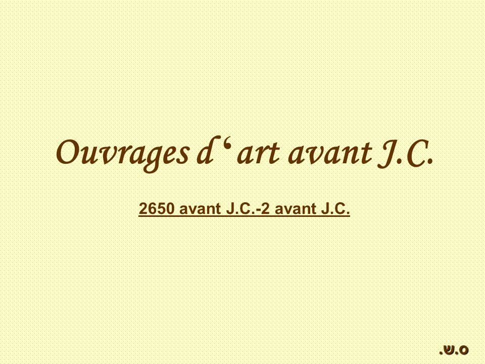 Ouvrages d 'art avant J.C.