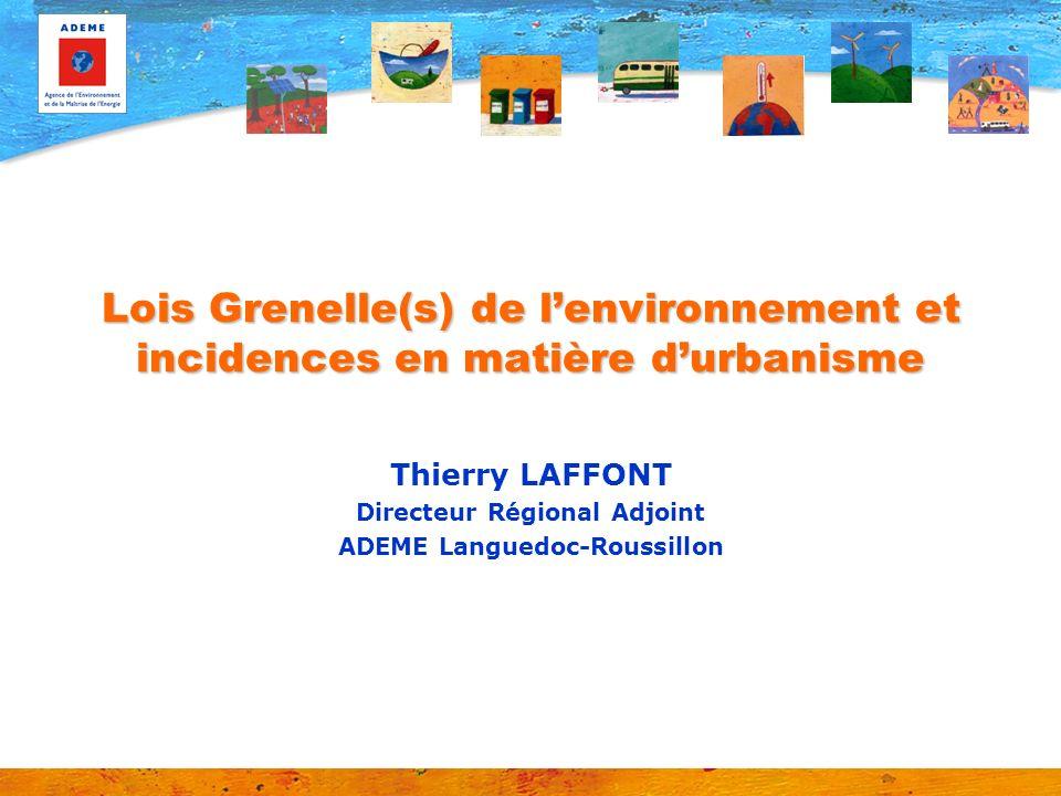 Thierry LAFFONT Directeur Régional Adjoint ADEME Languedoc-Roussillon