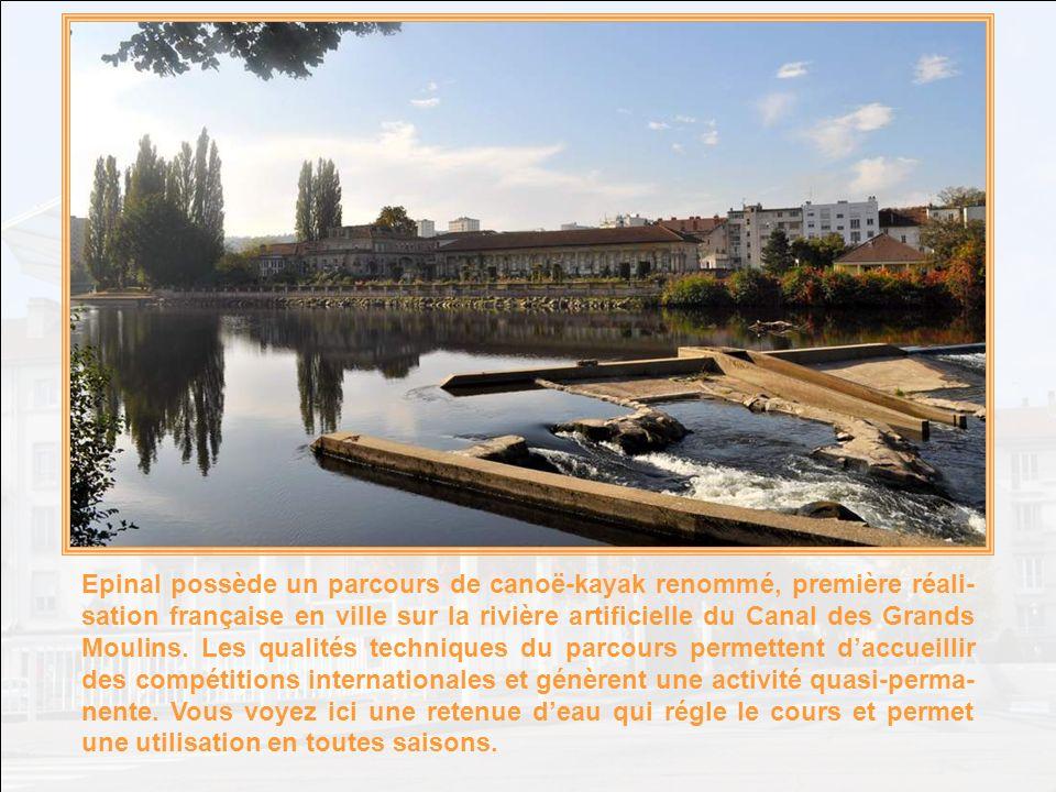 Epinal possède un parcours de canoë-kayak renommé, première réali-sation française en ville sur la rivière artificielle du Canal des Grands Moulins.