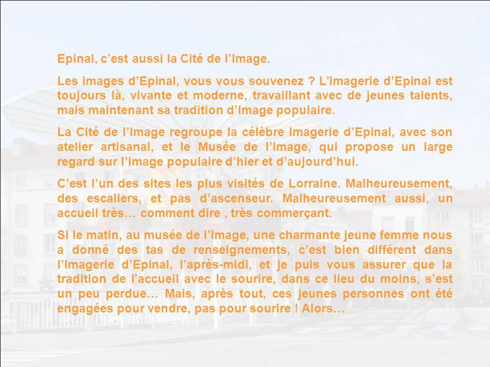 Epinal, c'est aussi la Cité de l'Image.