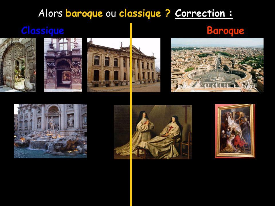 Alors baroque ou classique Correction :