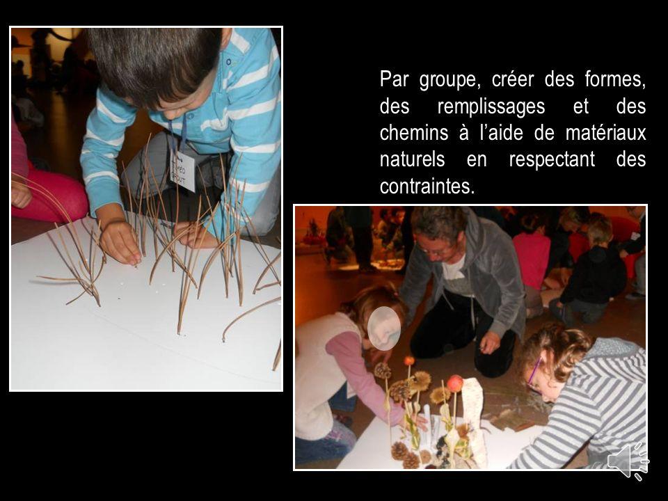 Par groupe, créer des formes, des remplissages et des chemins à l'aide de matériaux naturels en respectant des contraintes.