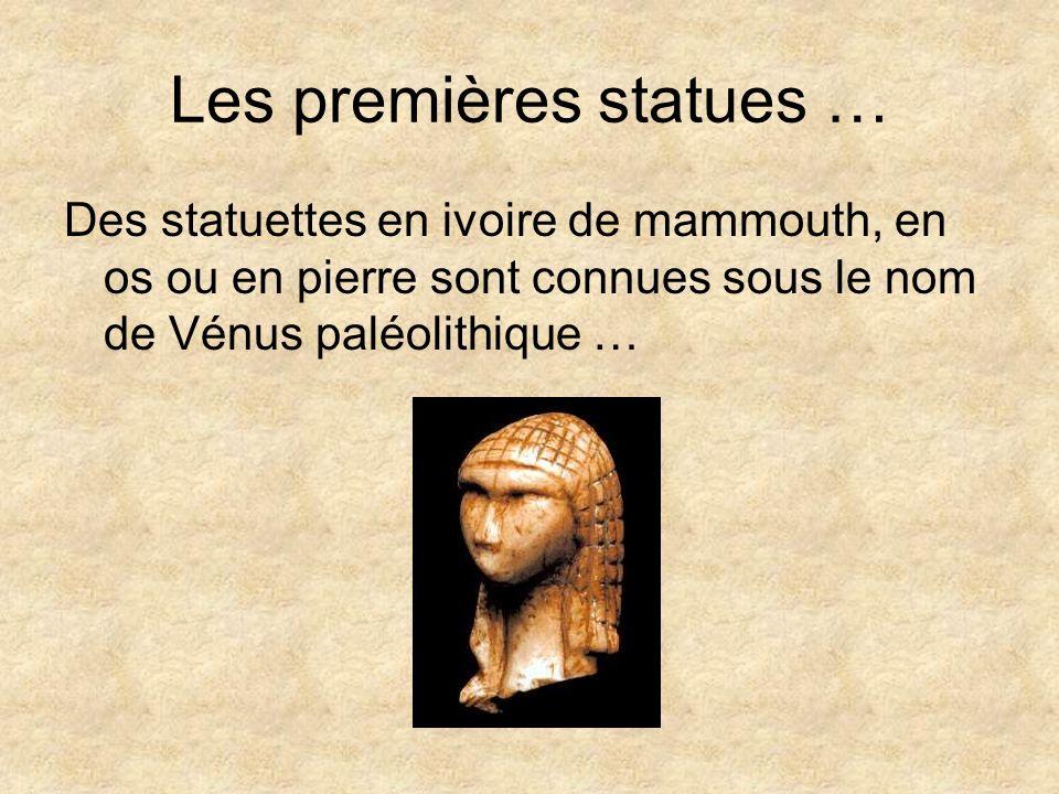 Les premières statues …