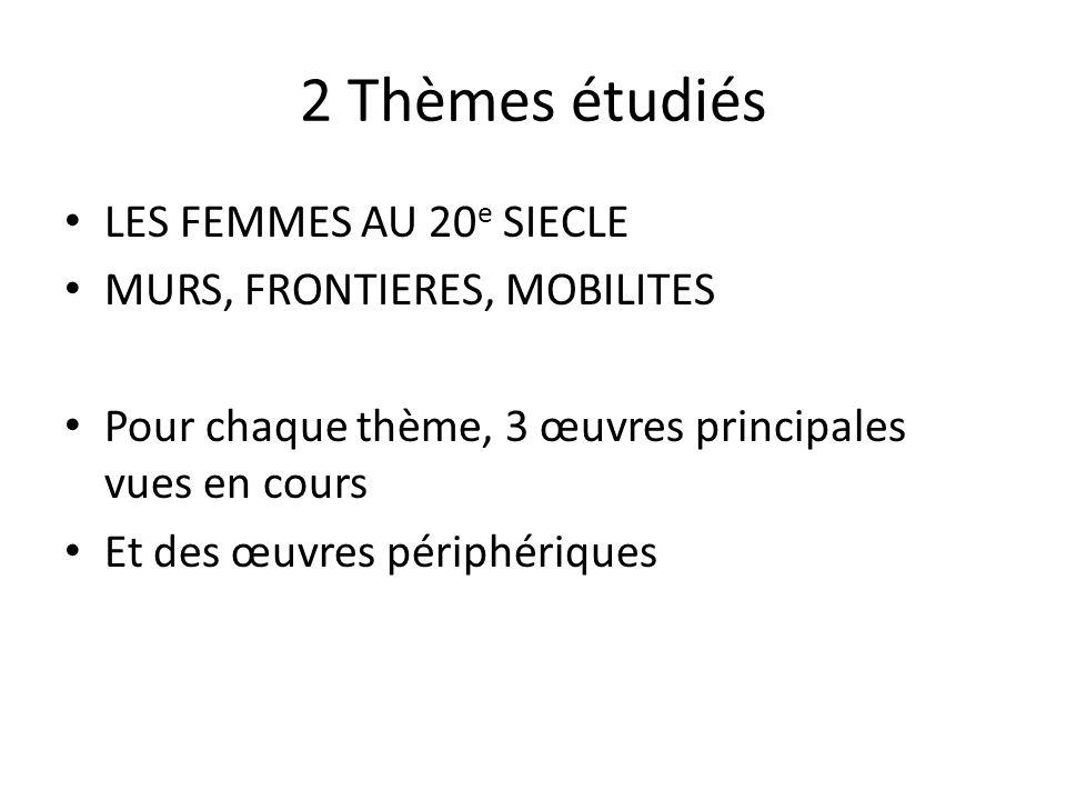 2 Thèmes étudiés LES FEMMES AU 20e SIECLE MURS, FRONTIERES, MOBILITES