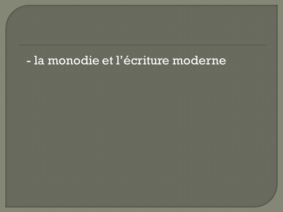 - la monodie et l'écriture moderne