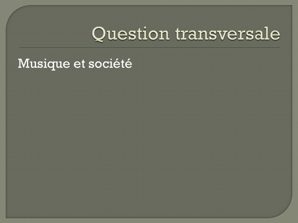 Question transversale