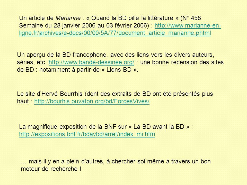 Un article de Marianne : « Quand la BD pille la littérature » (N° 458 Semaine du 28 janvier 2006 au 03 février 2006) : http://www.marianne-en-ligne.fr/archives/e-docs/00/00/5A/77/document_article_marianne.phtml