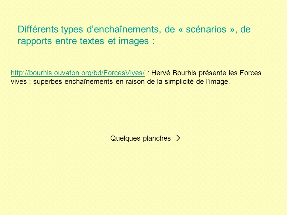 Différents types d'enchaînements, de « scénarios », de rapports entre textes et images :