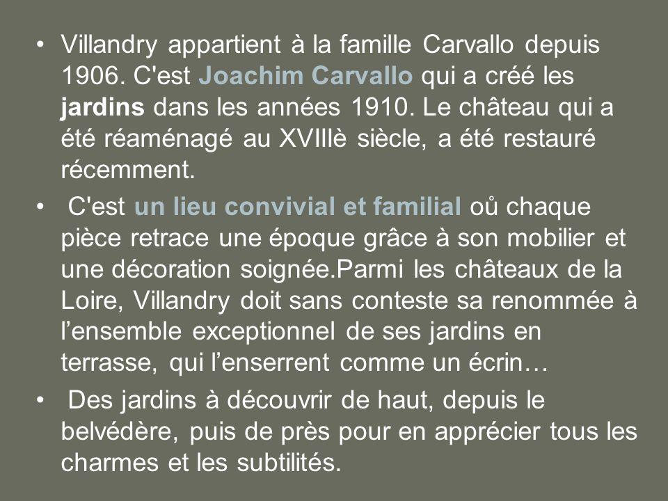Villandry appartient à la famille Carvallo depuis 1906