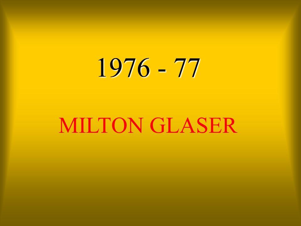 1976 - 77 MILTON GLASER