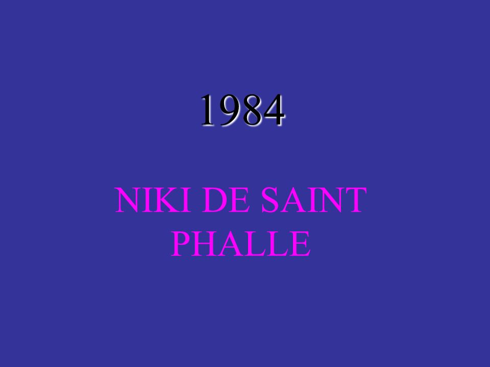 1984 NIKI DE SAINT PHALLE