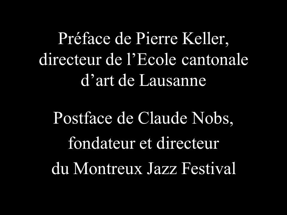 Postface de Claude Nobs, fondateur et directeur