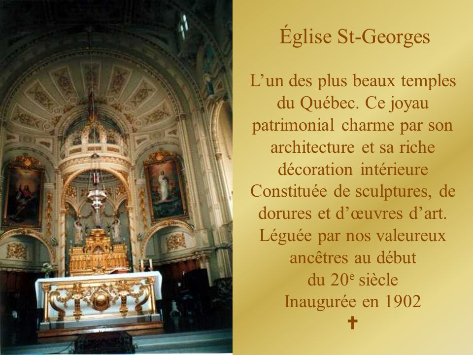 Église St-Georges L'un des plus beaux temples du Québec. Ce joyau