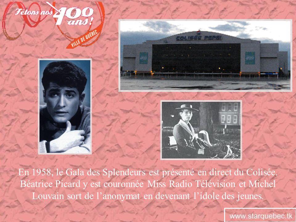 En 1958, le Gala des Splendeurs est présenté en direct du Colisée