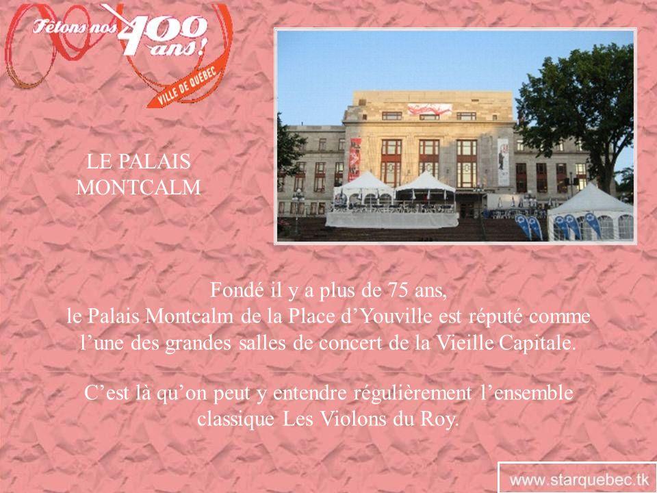 le Palais Montcalm de la Place d'Youville est réputé comme