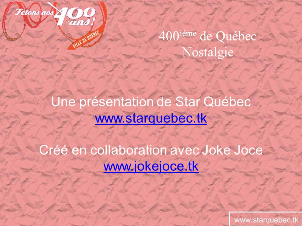 Une présentation de Star Québec www.starquebec.tk
