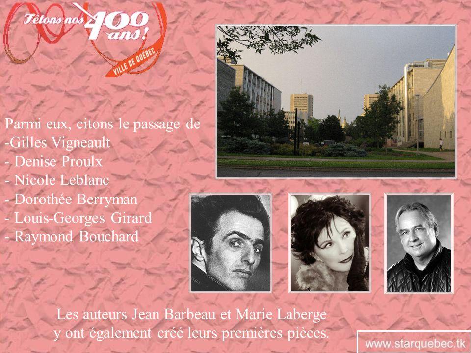 Parmi eux, citons le passage de -Gilles Vigneault - Denise Proulx