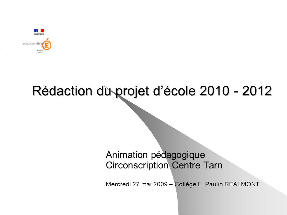 Rédaction du projet d'école 2010 - 2012