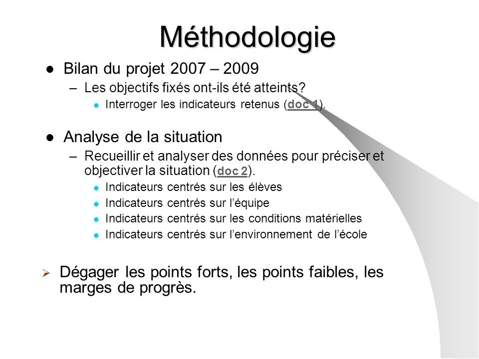 Méthodologie Bilan du projet 2007 – 2009 Analyse de la situation
