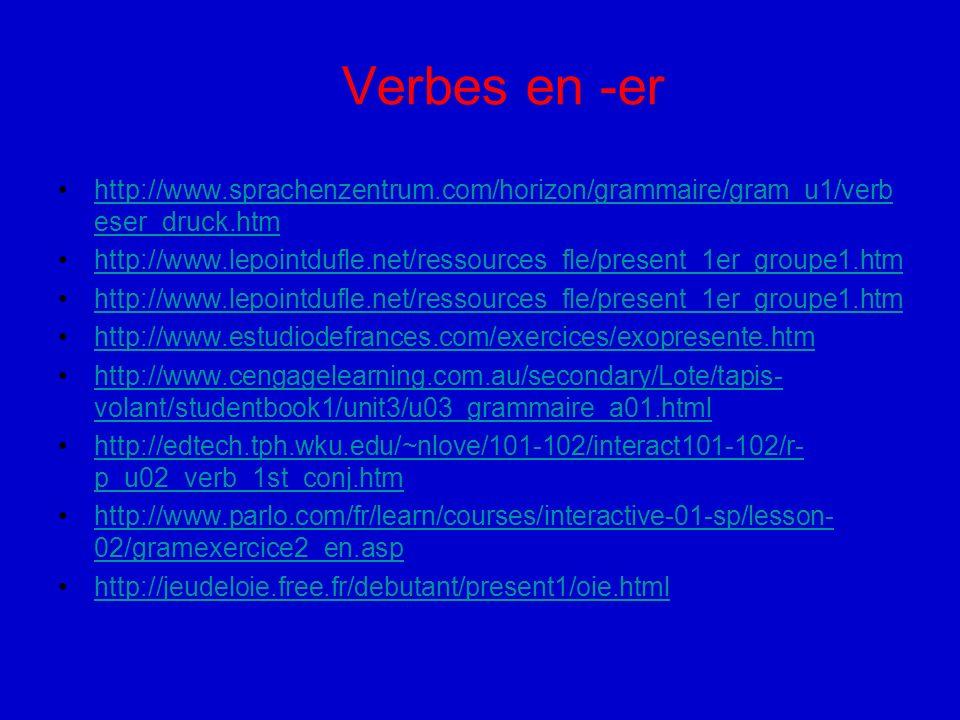 Verbes en -er http://www.sprachenzentrum.com/horizon/grammaire/gram_u1/verbeser_druck.htm.
