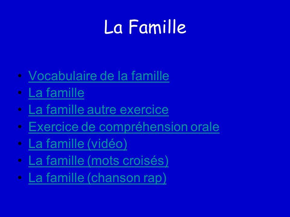 La Famille Vocabulaire de la famille La famille