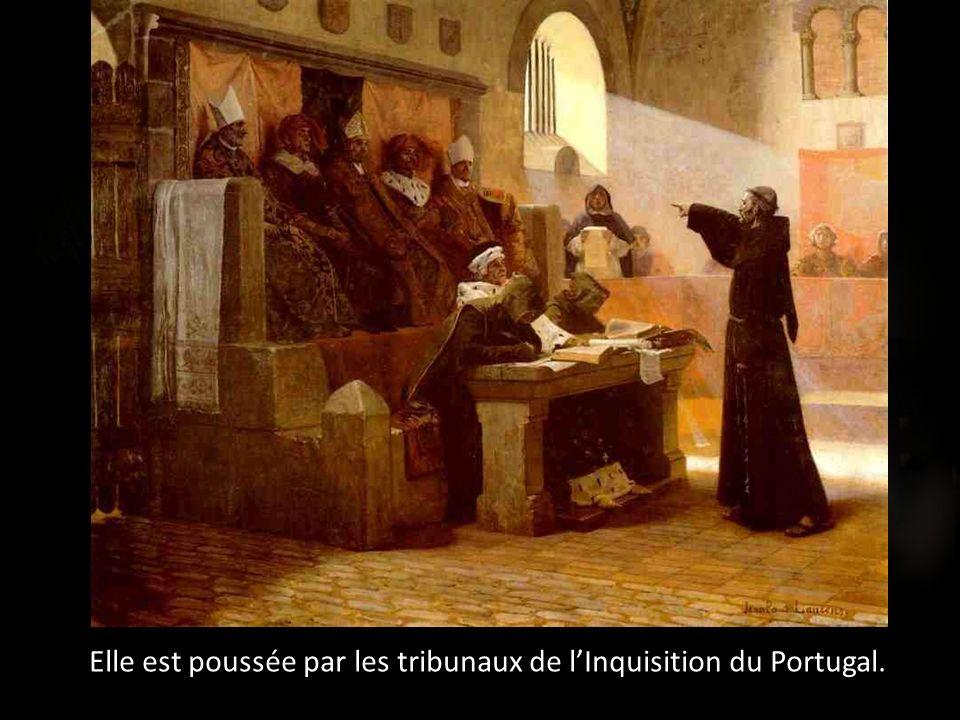 Elle est poussée par les tribunaux de l'Inquisition du Portugal.