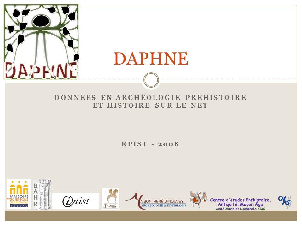 Données en Archéologie Préhistoire et Histoire sur le Net RPIST - 2008