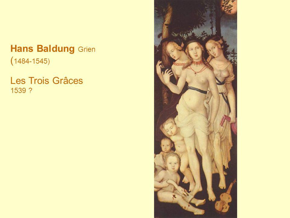 Hans Baldung Grien (1484-1545) Les Trois Grâces 1539